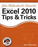 John Walkenbach's Favorite Excel 2010 Tips and Tricks, John Walkenbach, 0470475374
