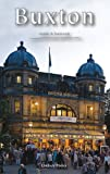 Front cover for the book Buxton Guide and Souvenir (Guide Book) by Lindsey Porter