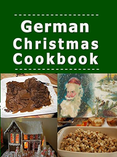 German Christmas Cookbook: Recipes for the Holiday Season (Christmas Around the World Book 1)