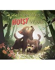 In the Quiet, Noisy Woods