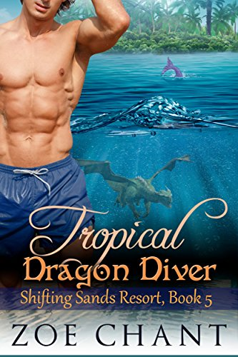 - Tropical Dragon Diver (Shifting Sands Resort Book 5)