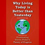 Why Living Today Is Better Than Yesterday: Illuminating Steven Pinker's Theory of Progress | David Christopher Lane