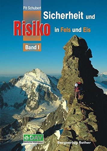 Sicherheit und Risiko in Fels und Eis: Band 1 (Wissen & Praxis (Alpine Lehrschriften))
