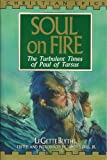 Soul on Fire: The Turbulent Times of Paul of Tarsus (Christian Epics)