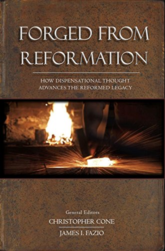 Forged From Reformation: How Dispensational Thought Advances the Reformed Legacy (Information Needed Before During And After An Event)