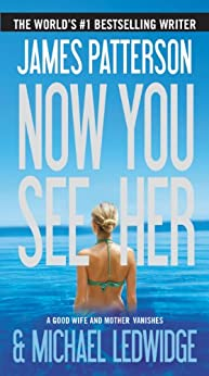 Now You See Her by [Patterson, James, Ledwidge, Michael]