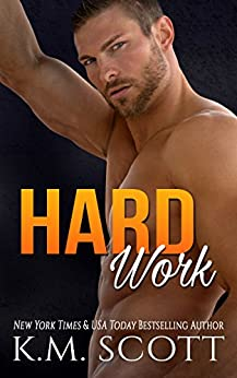 Hard Work by [Scott, K.M.]