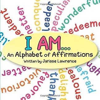 I AM: An Alphabet Of Affirmations