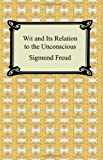 Wit and Its Relation to the Unconscious, Sigmund Freud, 1420930664