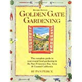 Golden Gate Gardening: Year-Round Food Gardening in the San Francisco Bay Area and Coastal California