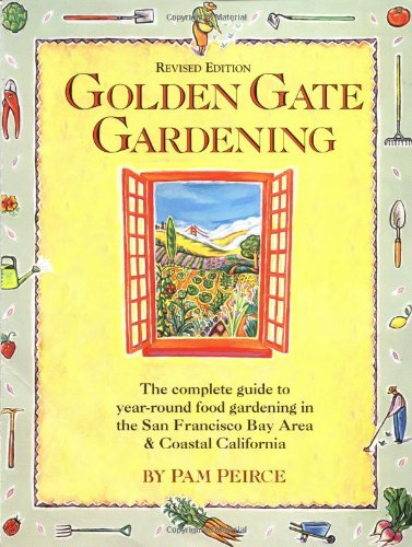 Golden Gate Gardening: Year-Round Food Gardening in the San Francisco Bay Area and Coastal - Francisco St San Powell Ca