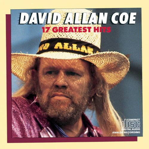 David Allan Coe 17 Greatest Hits [Explicit]