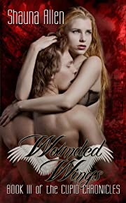 Wounded Wings (Cupid Chronicles) (The Cupid Chronicles Book 3)