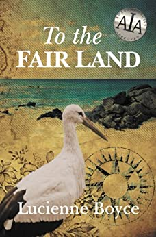 To the Fair Land by [Boyce, Lucienne]