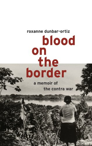 Blood on the Border : A Memoir of the Contra War