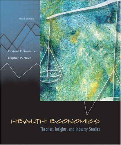 Health Economics: Theories, Insights, and Industry Studies with Economic Applications Card