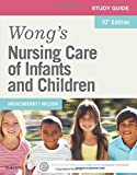 Study Guide for Wong's Nursing Care of Infants and Children, 10e