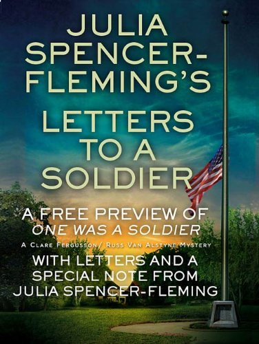 Julia Spencer-Fleming's Letters to a Soldier: With a special note from Julia Spencer-Fleming (Fergusson/Van Alstyne Mysteries)