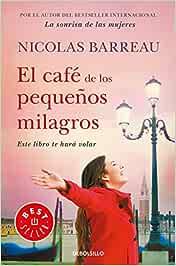 El café de los pequeños milagros (Best Seller): Amazon.es: Barreau ...