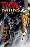Towering Yarns: Space Elevator Short Stories (Volume 1)