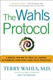 By Terry Wahls M.D. The Wahls Protocol: A Radical New Way to Treat All Chronic Autoimmune Conditions Using Paleo Princip (Reprint) [Paperback]