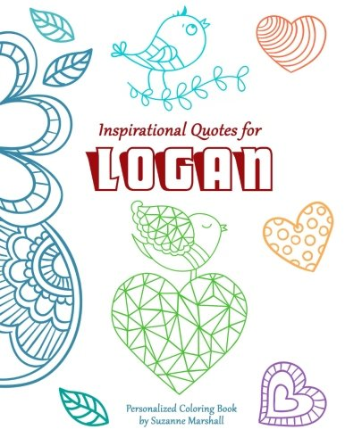 Inspirational Quotes for Logan: Personalized Coloring Book ...