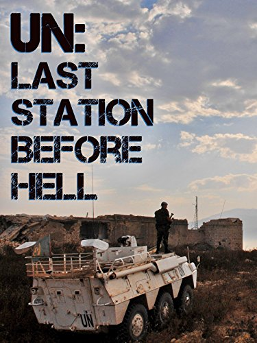 UN: Last Station Before Hell ()