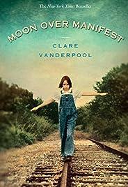Moon Over Manifest: (Newbery Medal Winner)