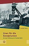 Uran Fur Die Sowjetunion : Mit Einer Einfuhrung Von Franti?ek Bartik, Sedivy, Frantisek and Bartik, Frantisek, 3374040330