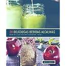 28 Deliciosas Bebidas Alcalinas - banda 1: Desde tés y jugos hasta deliciosas batidos
