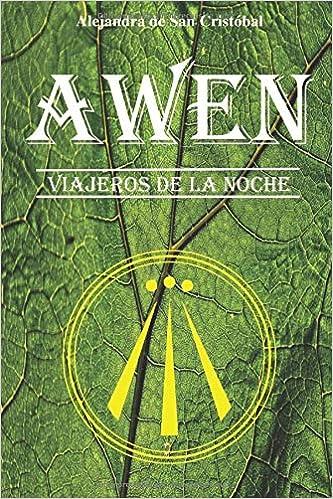AWEN: Viajeros de la noche: Amazon.es: Sra. Alejandra de San ...