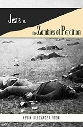 Jesus vs. the Zombies of Perdition