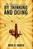New Directions in Life by Thinking and Doing, John D. Houck, 1432746804