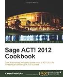 Sage ACT! 2012 Cookbook, Karen Fredricks, 184968250X