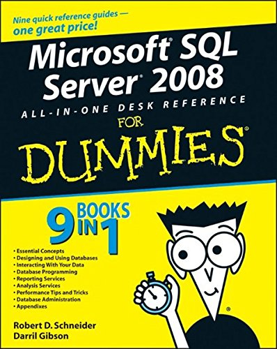 Microsoft SQL Server 2008 All-in-One Desk Reference For Dummies by For Dummies
