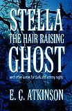 Stella the Hair Raising Ghost, E. C. Atkinson, 1462698735