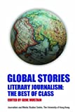img - for Global Stories_Literary Journalism: The Best of Class book / textbook / text book