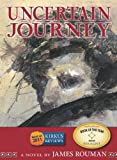Uncertain Journey, James Rouman, 0914339168