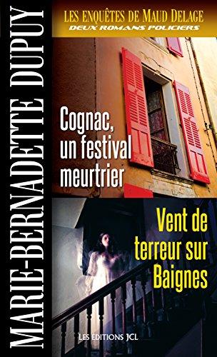 les-enquetes-de-maud-delage-volume-3-cognac-un-festival-meurtrier-et-vent-de-terreur-sur-baignes-fre