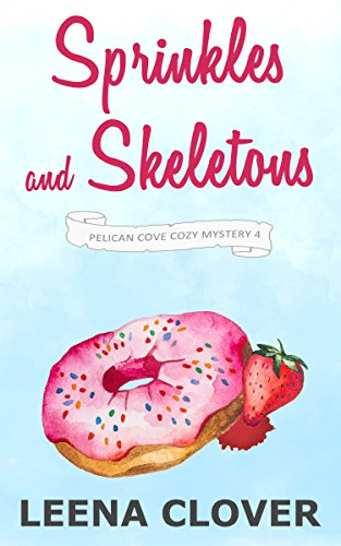 Sprinkles and Skeletons: A Cozy Murder Mystery (Pelican Cove Cozy Mystery Series Book 4)