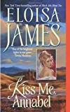 Kiss Me, Annabel, Eloisa James, 0060732105