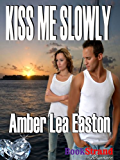 Kiss Me Slowly (BookStrand Mainstream Romance)