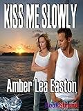 Kiss Me Slowly (BookStrand Mainstream Romance)