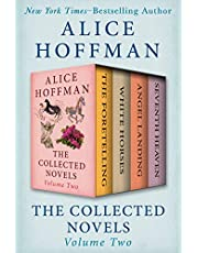 The Collected Novels Volume Two: The Foretelling, White Horses, Angel Landing, and Seventh Heaven
