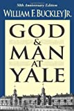 img - for By William Buckley Jr. God & Man At Yale (FiFTIETH ANNIVERSARY EDITION) book / textbook / text book