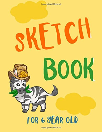 Download Sketch Book For 6 Year Old: Blank Doodle Draw Sketch Book ebook