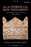 img - for Into the World of the New Testament by Daniel Lynwood Smith (2015-01-29) book / textbook / text book