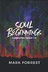 Soul Beginnings: Illuminating Genesis 1-11 (ALPHA & OMEGA Series) Paperback