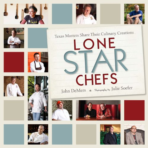 Download Lone Star Chefs: 13 Texas Masters Share Their Culinary Creations pdf