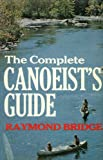 The Complete Canoeist's Guide 9780684171760